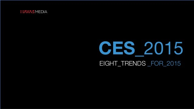 CES_2015 EIGHT_TRENDS _FOR_2015