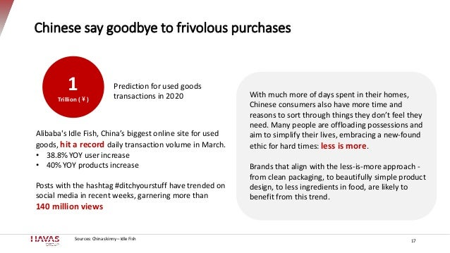 Chinese say goodbye to frivolous purchases 17 With much more of days spent in their homes, Chinese consumers also have mor...