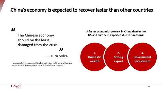 China's economy is expected to recover faster than other countries 47 The Chinese economy should be the least damaged from...
