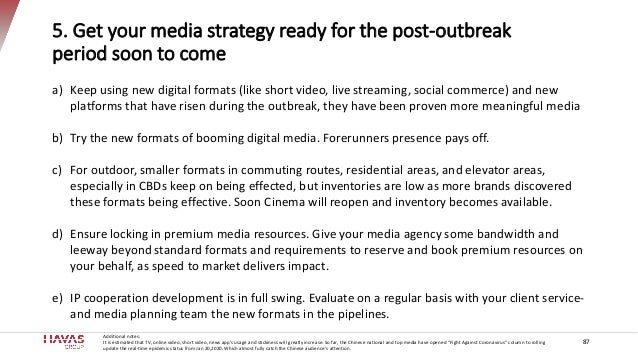 87 5. Get your media strategy ready for the post-outbreak period soon to come a) Keep using new digital formats (like shor...