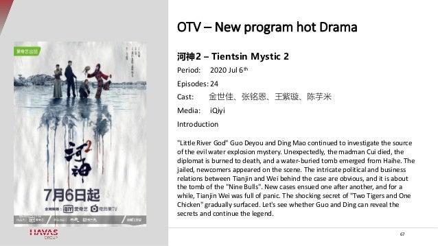 OTV – New program hot Drama 67 河神2 – Tientsin Mystic 2 Period: 2020 Jul 6th Episodes: 24 Cast: 金世佳、张铭恩、王紫璇、陈芋米 Media: iQiy...