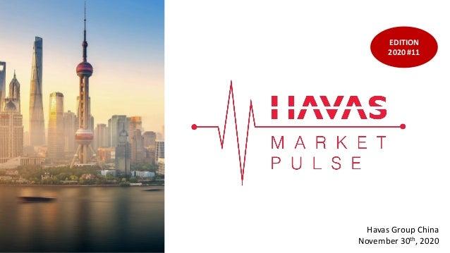 1 Havas Group China November 30th, 2020 EDITION 2020 #11