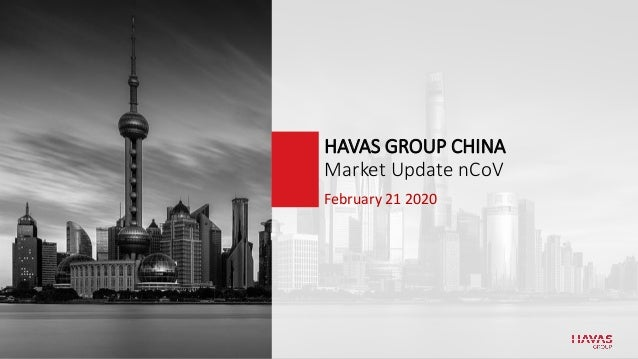 February 21 2020 HAVAS GROUP CHINA Market Update nCoV