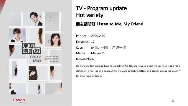 TV - Program update Hot variety 19 朋友请听好 Listen to Me, My Friend Period: 2020.2.19 Episodes: 12 Cast: 谢娜、何炅、易烊千玺 Media: Ma...