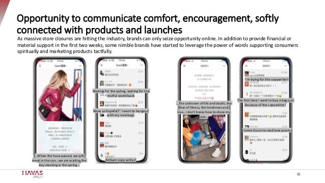 Opportunity to communicate comfort, encouragement, softly connected with products and launches As massive store closures a...