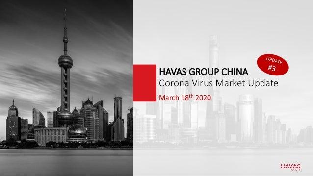 March 18th 2020 HAVAS GROUP CHINA Corona Virus Market Update