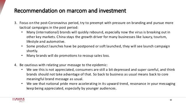 Recommendation on marcom and investment 89 3. Focus on the post-Coronavirus period, try to preempt with pressure on brandi...