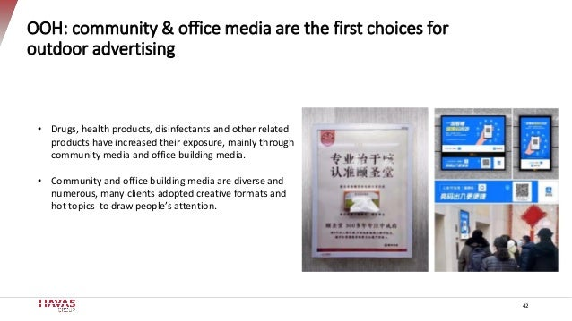 42 OOH: community & office media are the first choices for outdoor advertising • Drugs, health products, disinfectants and...
