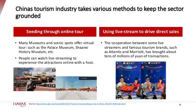 Chinas tourism industry takes various methods to keep the sector grounded Seeding through online tour • Many Museums and s...