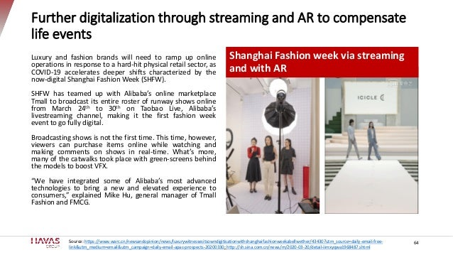 Further digitalization through streaming and AR to compensate life events Luxury and fashion brands will need to ramp up o...
