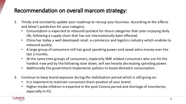 Recommendation on overall marcom strategy: 76 2. Timely and constantly update your roadmap to recoup your business. Accord...