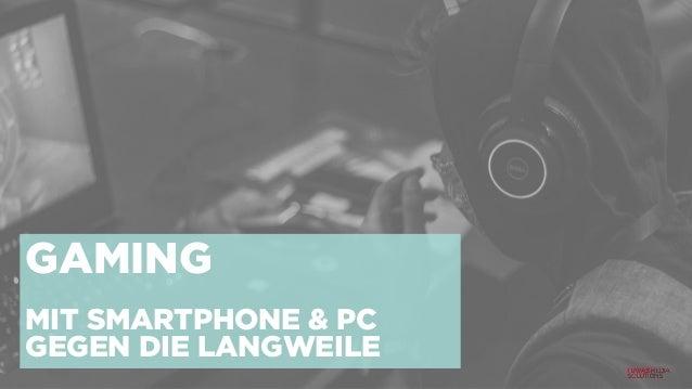 GAMING MIT SMARTPHONE & PC GEGEN DIE LANGWEILE
