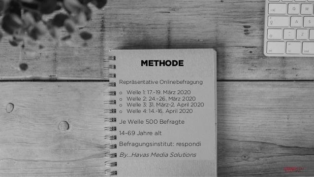 METHODE Repräsentative Onlinebefragung o Welle 1: 17.-19. März 2020 o Welle 2: 24.–26. März 2020 o Welle 3: 31. März-2. Ap...
