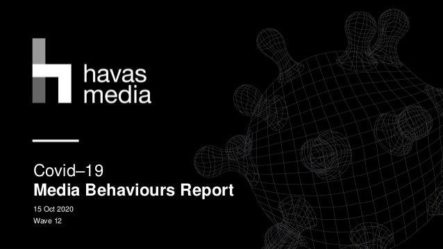 Covid–19 Media Behaviours Report 15 Oct 2020 Wave 12