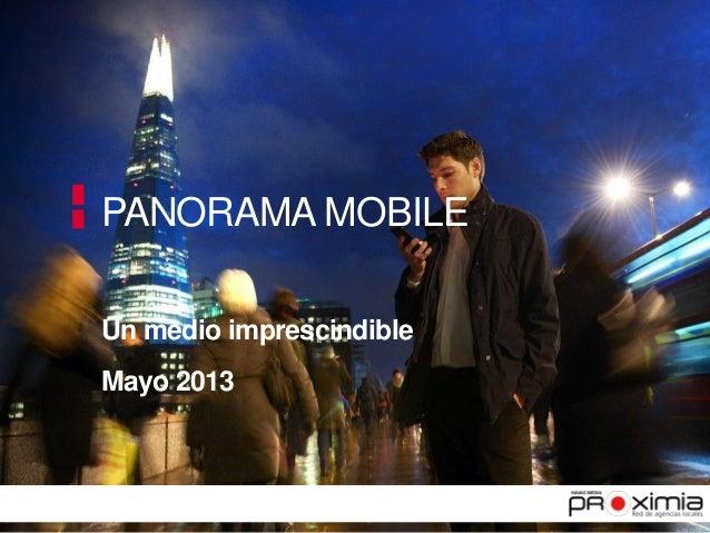 PANORAMA MOBILE Un medio imprescindible Mayo 2013