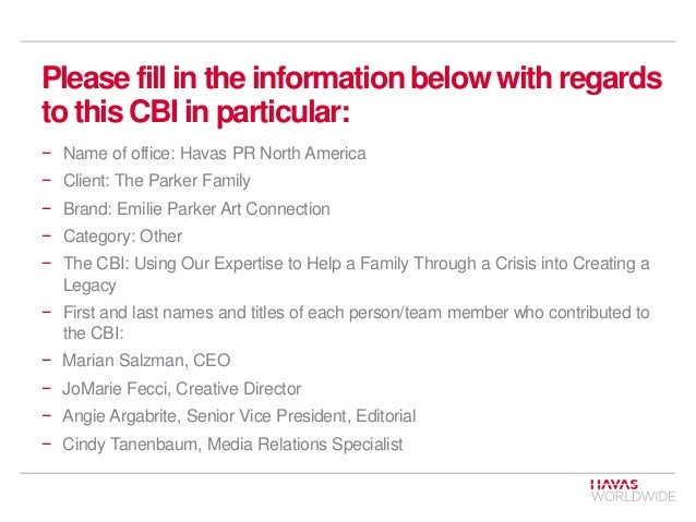 Please fill in the information below with regards to this CBI in particular: − Name of office: Havas PR North America − Cl...