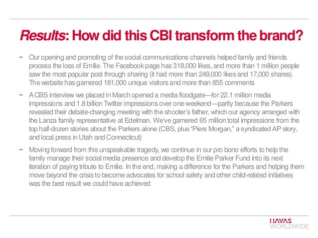 Results: How did this CBI transform the brand? − Our opening and promoting of the social communications channels helped fa...