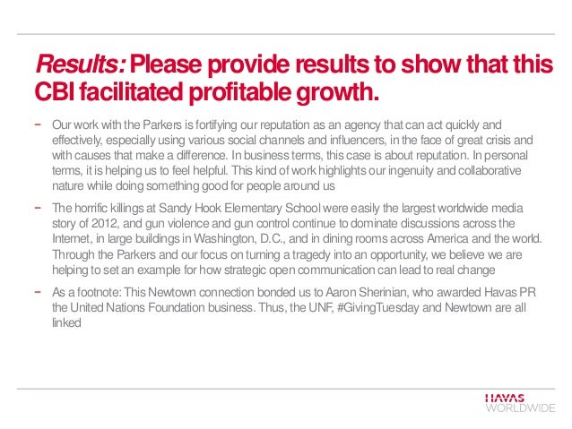 Results: Please provide results to show that this CBI facilitated profitable growth. − Our work with the Parkers is fortif...