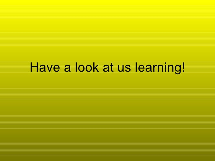 Have a look at us learning!