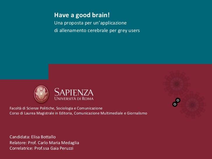 Have a good brain!                         Una proposta per un'applicazione                         di allenamento cerebra...