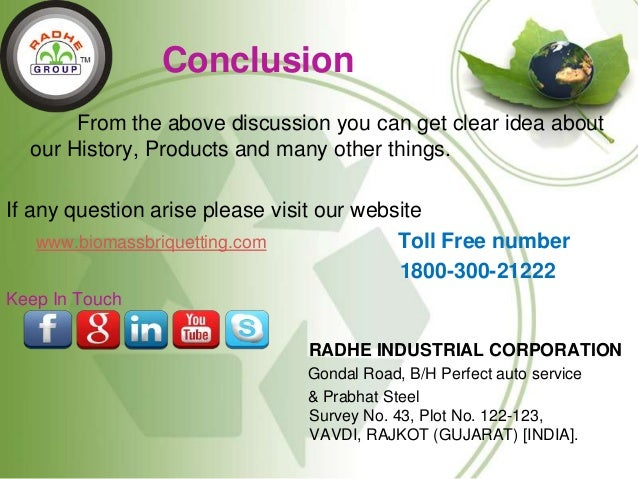Conclusion From the above discussion you can get clear idea about our History, Products and many other things. If any ques...