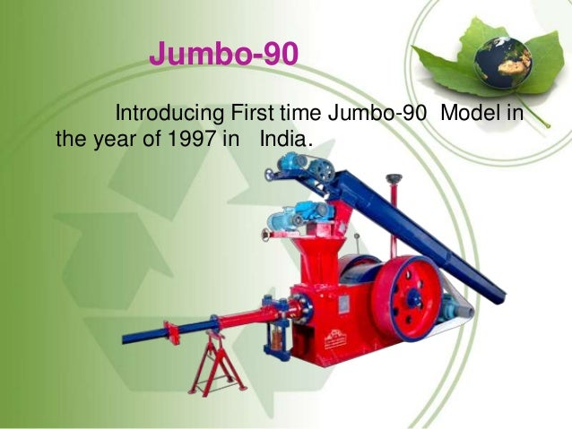 Jumbo-90 Introducing First time Jumbo-90 Model in the year of 1997 in India.