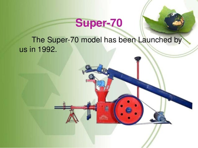 Super-70 The Super-70 model has been Launched by us in 1992.
