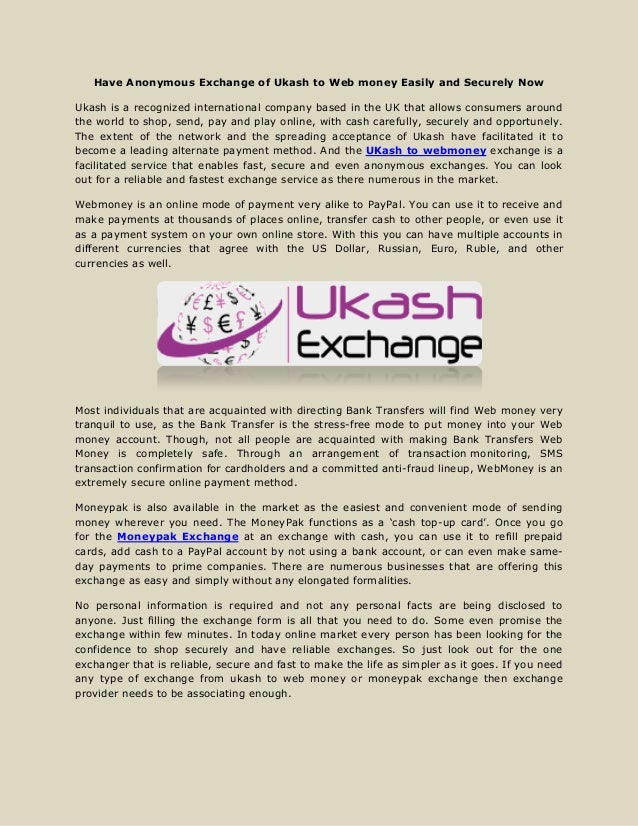 Have anonymous exchange of ukash to web money easily