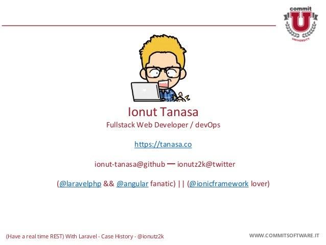 CORPORATE PRESENTATION 2016 WWW.COMMITSOFTWARE.IT Ionut Tanasa Fullstack Web Developer / devOps https://tanasa.co ionut-ta...