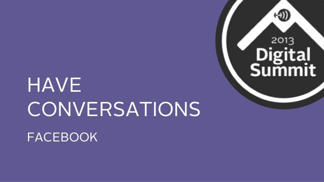 HAVE CONVERSATIONS FACEBOOK