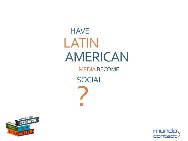 HAVELATINAMERICAN MEDIA BECOME SOCIAL ?