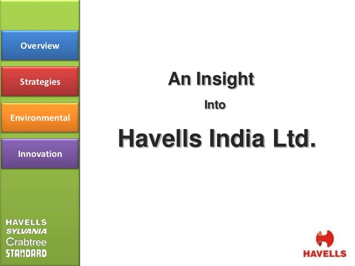 havells india the sylvania acquistion decision This case presents the management challenge of a high-growth manufacturing company situated in india that's considering a major international attainment.
