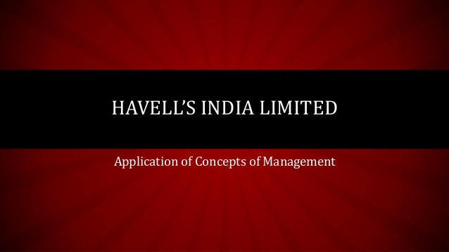 Application of Concepts of Management HAVELL'S INDIA LIMITED