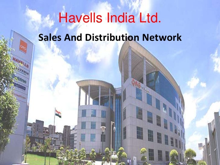 Havells India Ltd.<br />Sales And Distribution Network<br />
