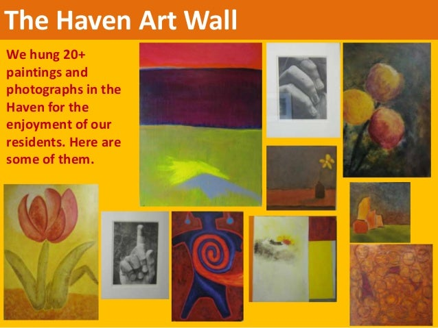 The Haven Art Wall We hung 20+ paintings and photographs in the Haven for the enjoyment of our residents. Here are some of...