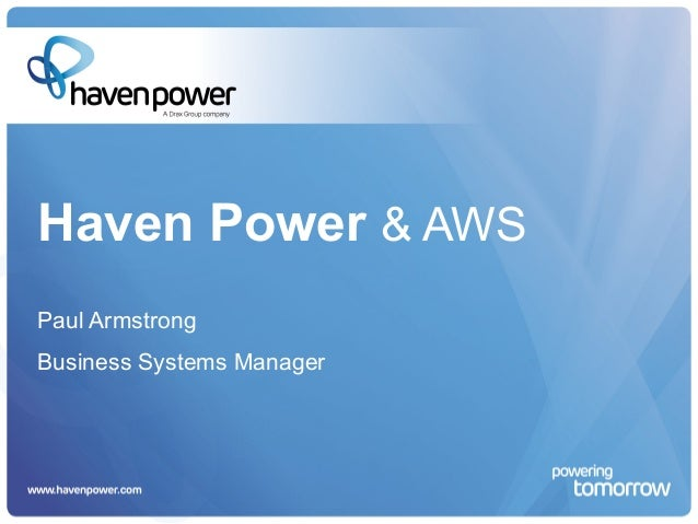 Haven Power & AWS Paul Armstrong Business Systems Manager