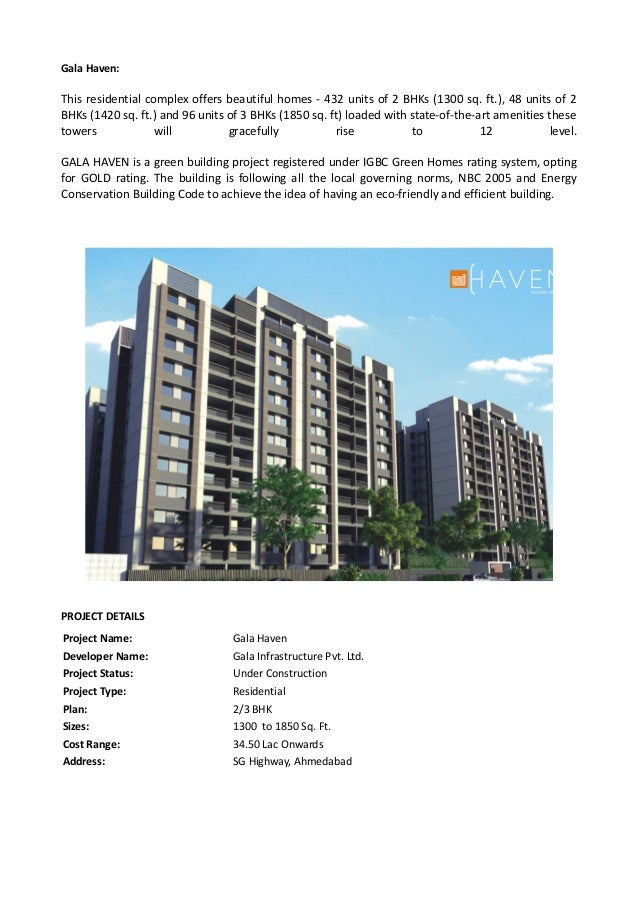 Gala Haven: This residential complex offers beautiful homes - 432 units of 2 BHKs (1300 sq. ft.), 48 units of 2 BHKs (1420...