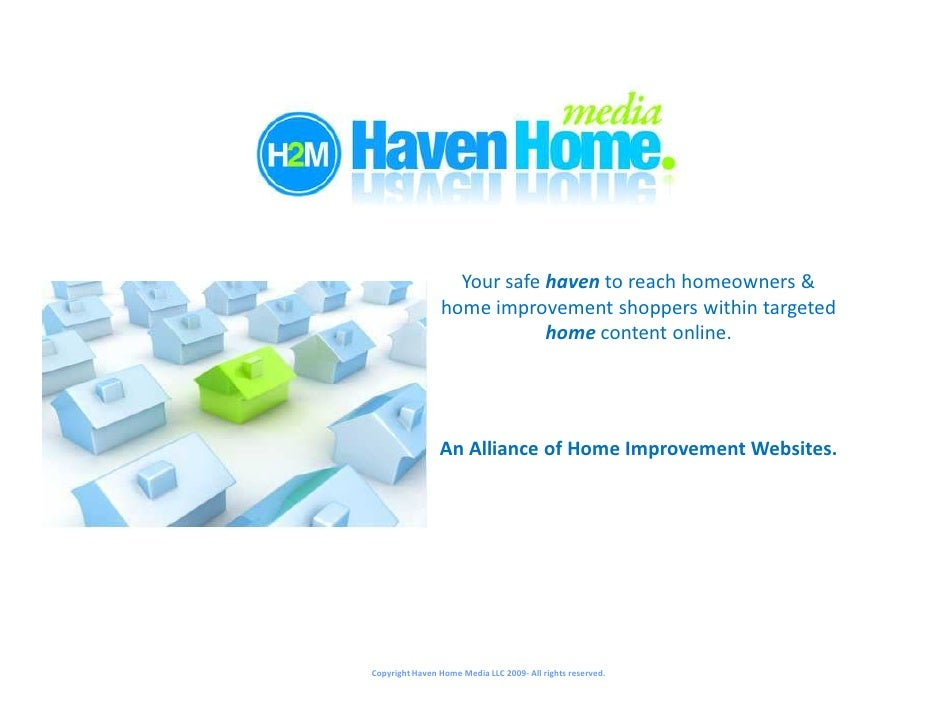 Your safe haven to reach homeowners &                 home improvement shoppers within targeted                           ...