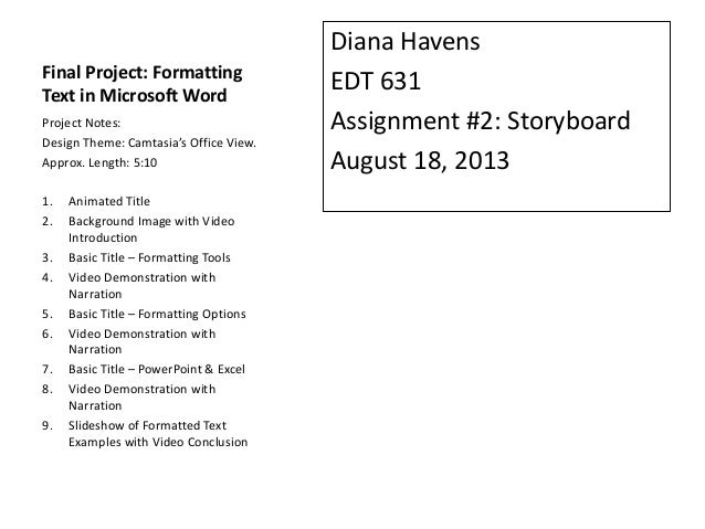 Final Project: Formatting Text in Microsoft Word Diana Havens EDT 631 Assignment #2: Storyboard August 18, 2013 Project No...