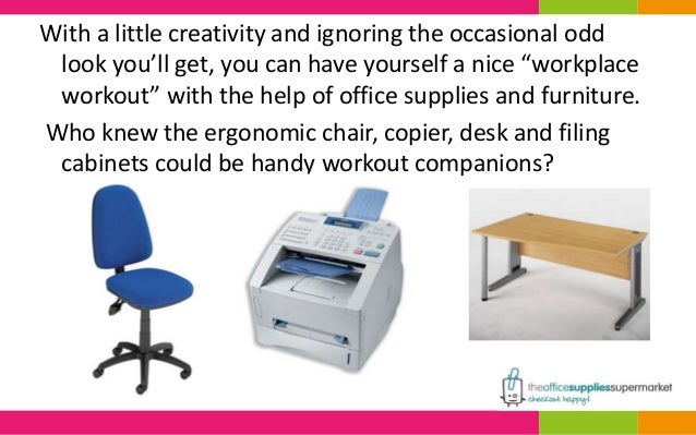 """With a little creativity and ignoring the occasional odd  look you'll get, you can have yourself a nice """"workplace  workou..."""
