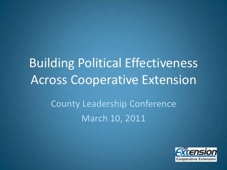 Building Political EffectivenessAcross Cooperative Extension<br />County Leadership Conference<br />March 10, 2011<br />