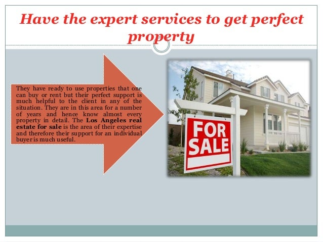 Have the expert services to get perfect property They have ready to use properties that one can buy or rent but their perf...