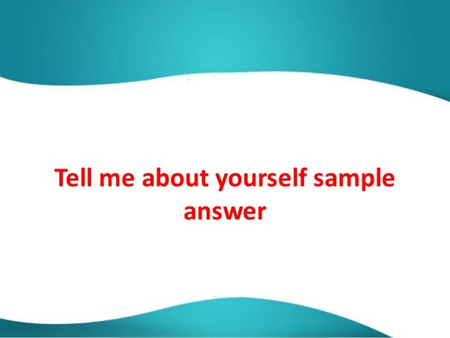 Tell me about yourself sample answer