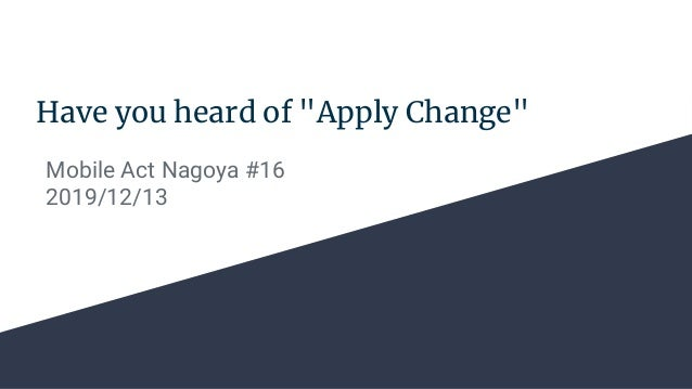 "Have you heard of ""Apply Change"" Mobile Act Nagoya #16 2019/12/13"