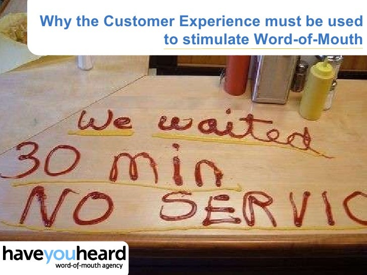 Why the Customer Experience must be used to stimulate Word-of-Mouth