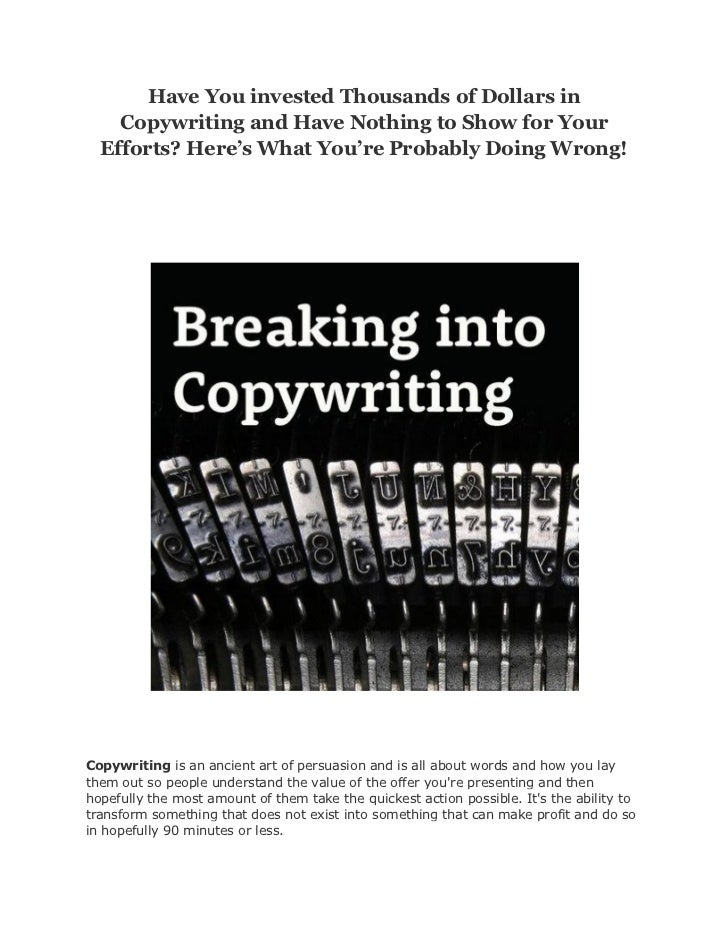 Have You invested Thousands of Dollars in    Copywriting and Have Nothing to Show for Your  Efforts? Here's What You're Pr...