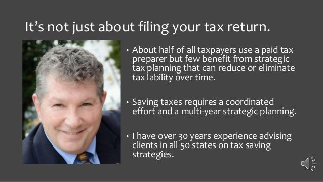 It's not just about filing your tax return. • About half of all taxpayers use a paid tax preparer but few benefit from str...