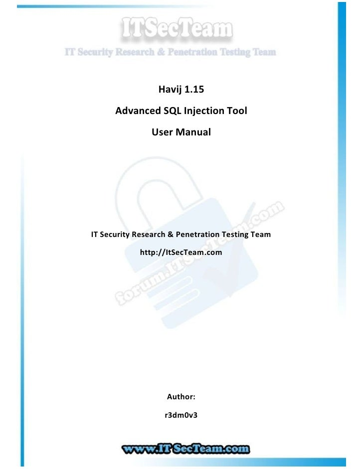 Havij 1.15      Advanced SQL Injection Tool               User ManualIT Security Research & Penetration Testing Team      ...