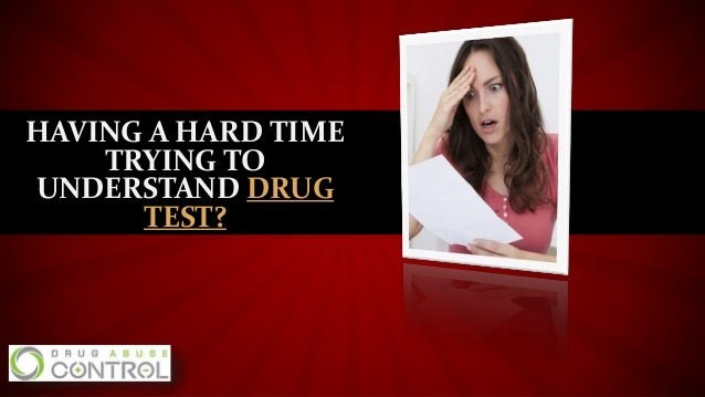 having a hard time trying to understand drug test
