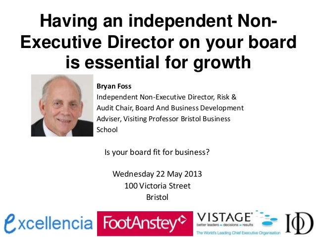 Having an independent Non-Executive Director on your boardis essential for growthBryan FossIndependent Non-Executive Direc...